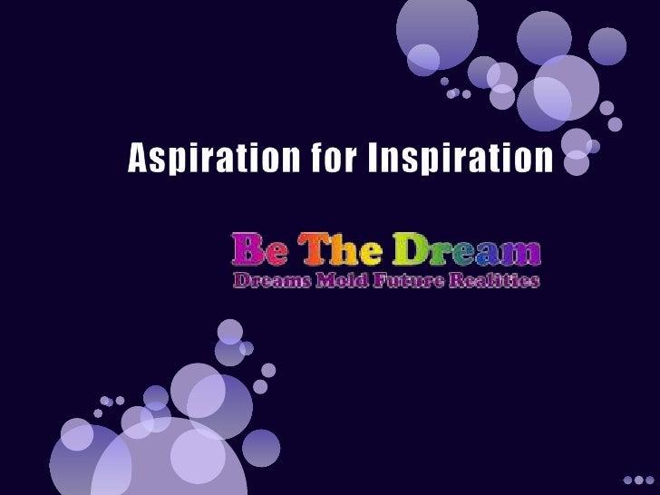 Aspiration for Inspiration<br />