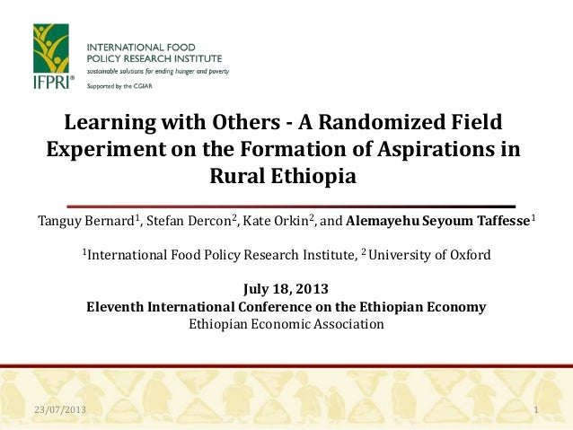 23/07/2013 Learning with Others - A Randomized Field Experiment on the Formation of Aspirations in Rural Ethiopia Tanguy B...