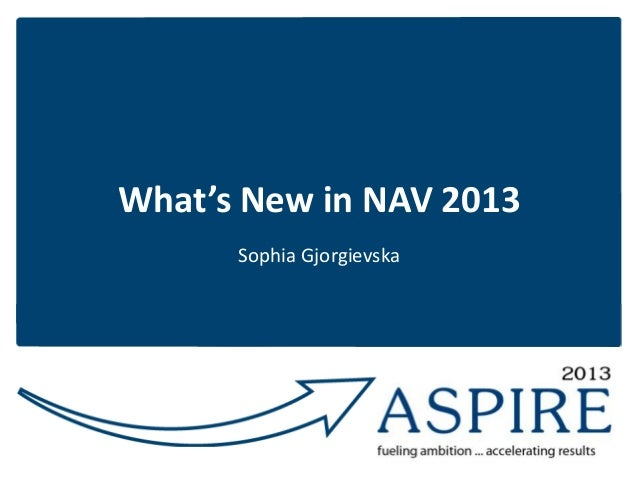 What's New in NAV 2013 Sophia Gjorgievska