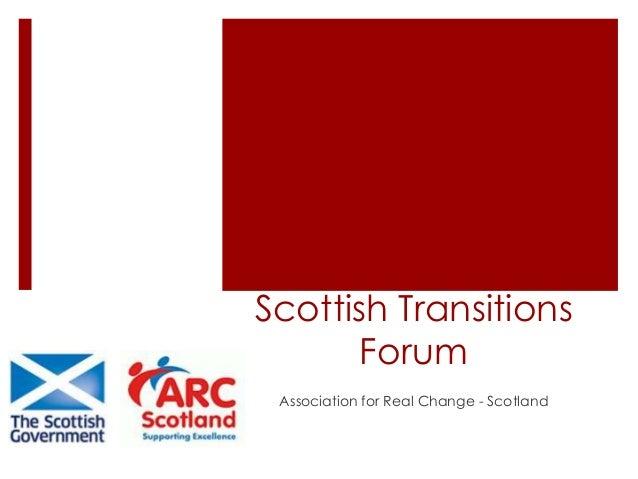 Scottish Transitions Forum Association for Real Change - Scotland