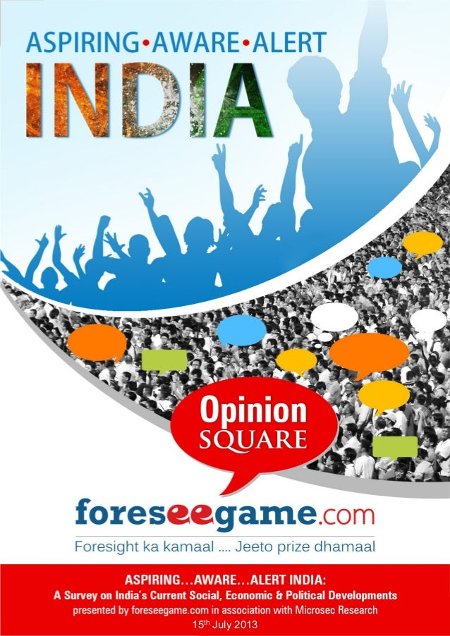 ASPIRING…AWARE…ALERT INDIA – Survey Study  A report by foreseegame.com & Microsec Research  15th July 2013 | 1  15th July ...