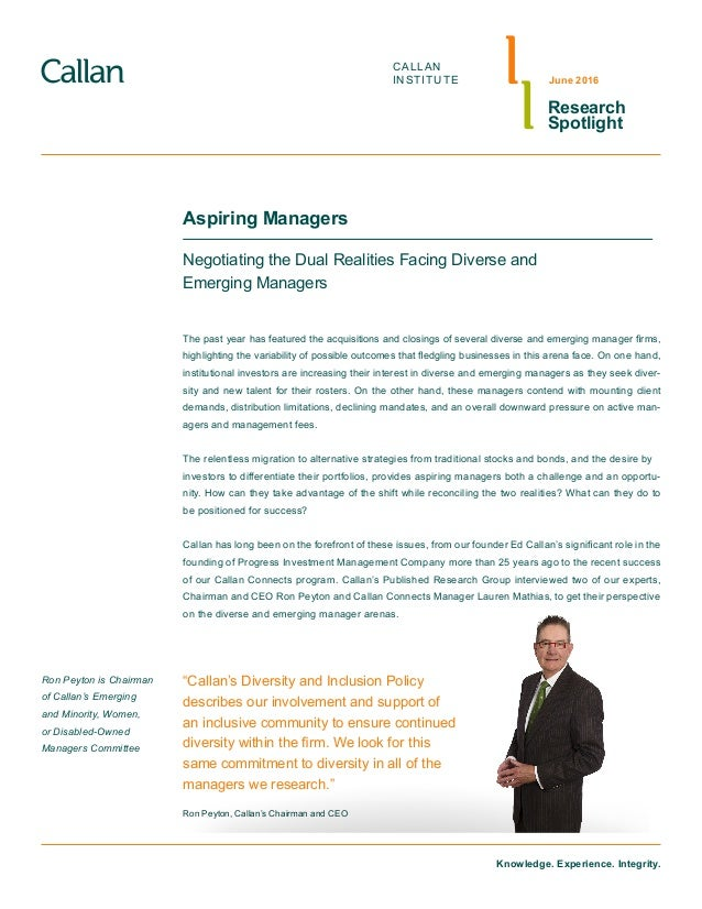 Knowledge. Experience. Integrity. CALLAN INSTITUTE Research Spotlight June 2016 Aspiring Managers Negotiating the Dual Rea...