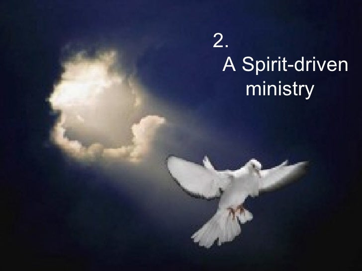 2.  A Spirit-driven ministry