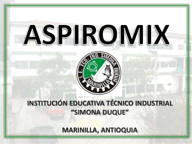 "INSTITUCIÓN EDUCATIVA TÉCNICO INDUSTRIAL ""SIMONA DUQUE"" MARINILLA, ANTIOQUIA"