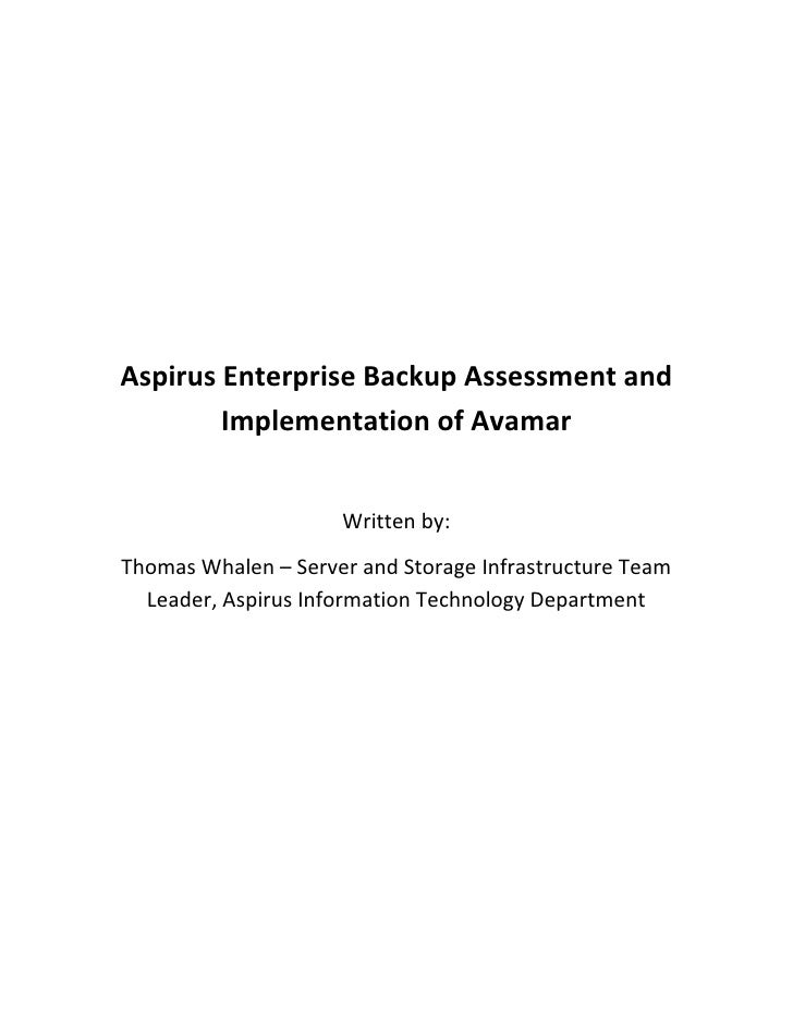 Aspirus Enterprise Backup Assessment and Implementation of Avamar<br />Written by: <br />Thomas Whalen – Server and Storag...
