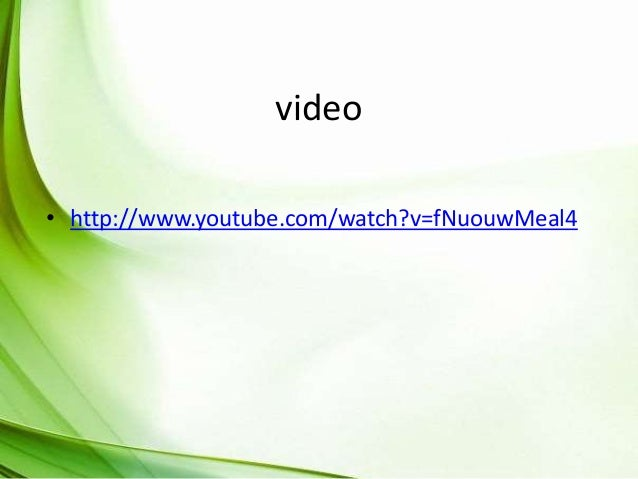 video • http://www.youtube.com/watch?v=fNuouwMeal4