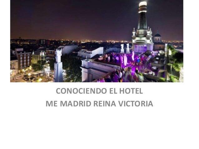 Álbum de fotografías  CONOCIENDO EL HOTEL  ME MADRID REINA VICTORIA