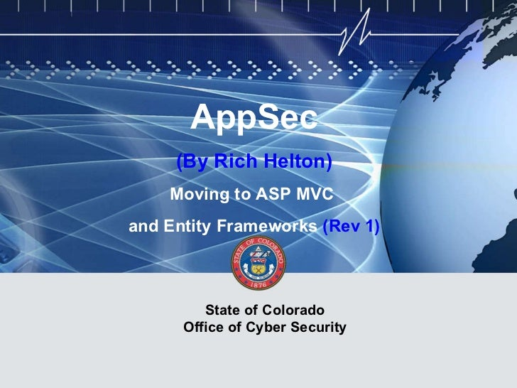 AppSec (By Rich Helton) Moving to ASP MVC  and Entity Frameworks  (Rev 1) State of Colorado Office of Cyber Security