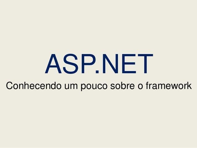 ASP.NETConhecendo um pouco sobre o framework
