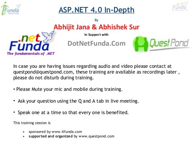 ASP.NET 4.0 In-Depth By In case you are having issues regarding audio and video please contact at questpond@questpond.com,...