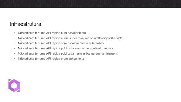 • Não adianta ter API+Infra e não ter um deploy automatizado • Não adianta ter API+Infra e não saber qual versão está em p...