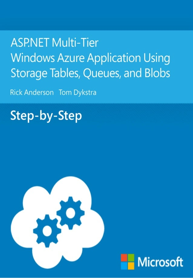 ASP.NET Multi-Tier Windows AzureApplication Using Storage Tables,Queues, and BlobsRick Anderson Tom DykstraSummary:This tu...