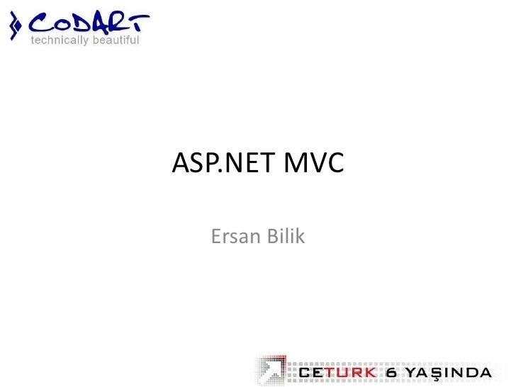 ASP.NET MVC    Ersan Bilik