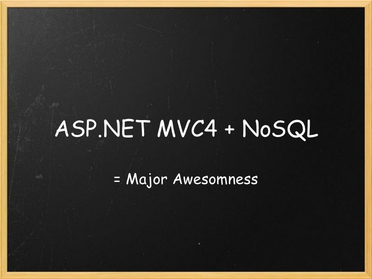 ASP.NET MVC4 + NoSQL = Major Awesomness