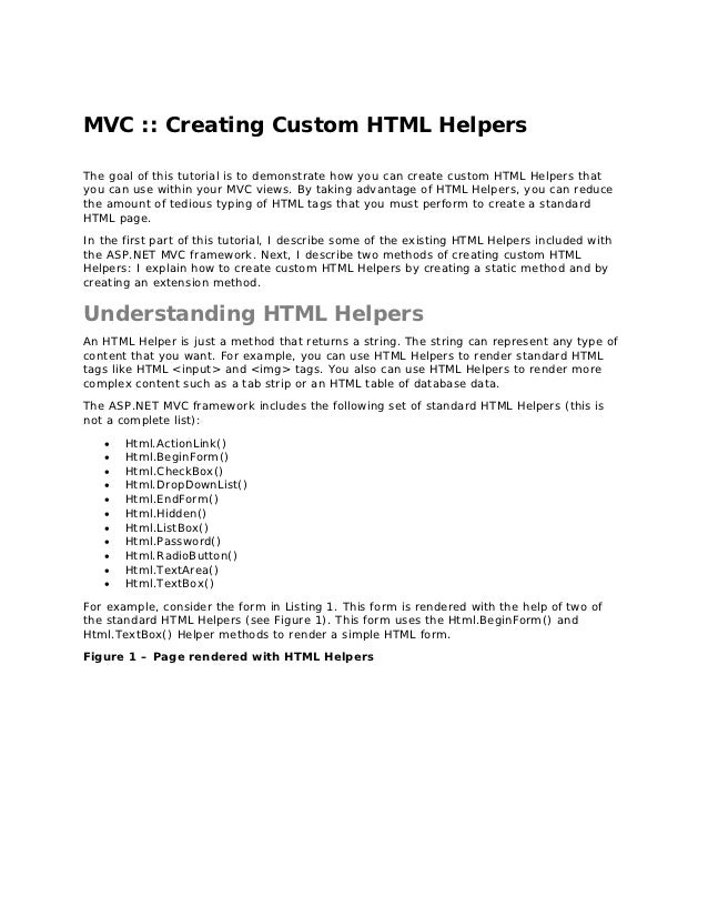 MVC :: Creating Custom HTML HelpersThe goal of this tutorial is to demonstrate how you can create custom HTML Helpers that...