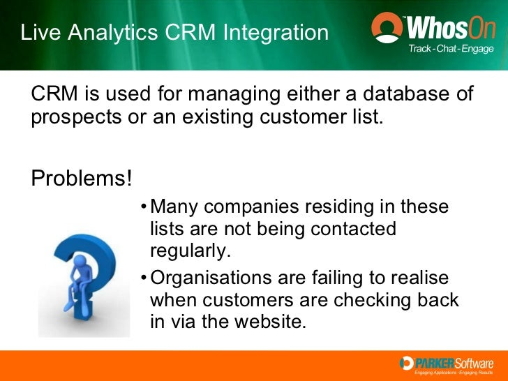 <ul><li>CRM is used for managing either a database of prospects or an existing customer list. </li></ul><ul><li>Problems! ...