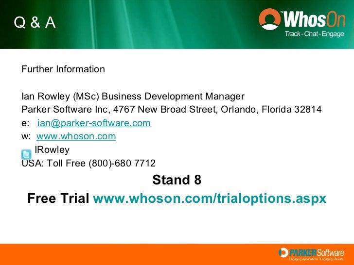 <ul><li>Further Information </li></ul><ul><li>Ian Rowley (MSc) Business Development Manager </li></ul><ul><li>Parker Softw...