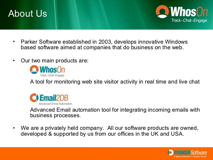 <ul><li>Parker Software established in 2003, develops innovative Windows based software aimed at companies that do busines...