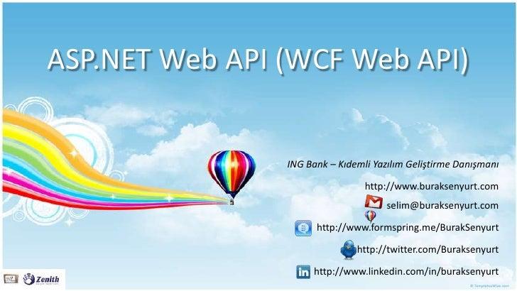 ASP.NET Web API (WCF Web API)                ING Bank – Kıdemli Yazılım Geliştirme Danışmanı                              ...