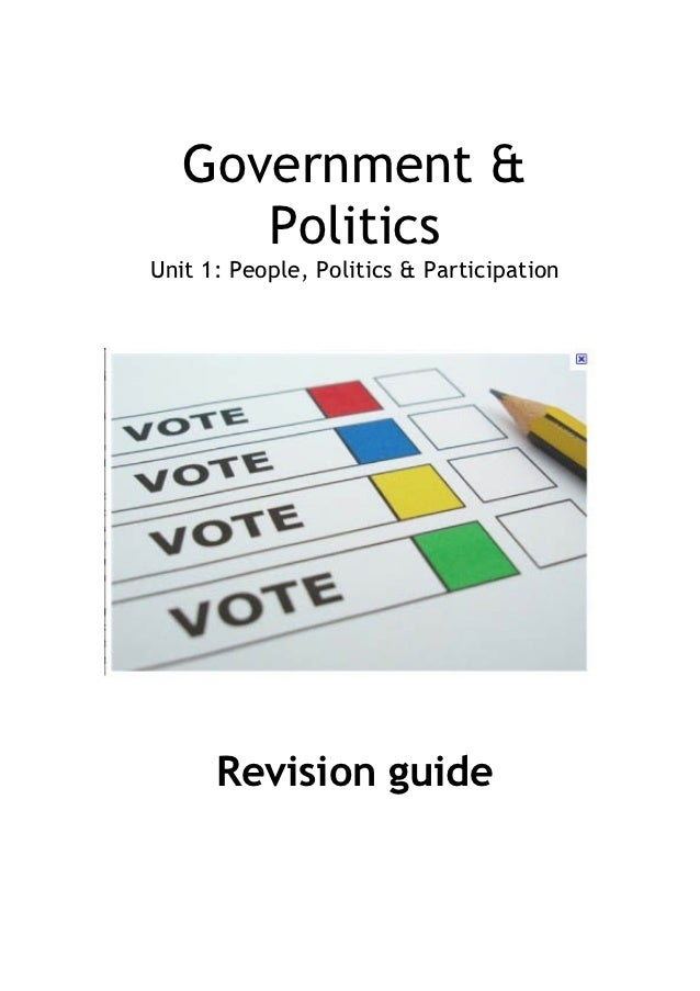 Government &      PoliticsUnit 1: People, Politics & Participation      Revision guide