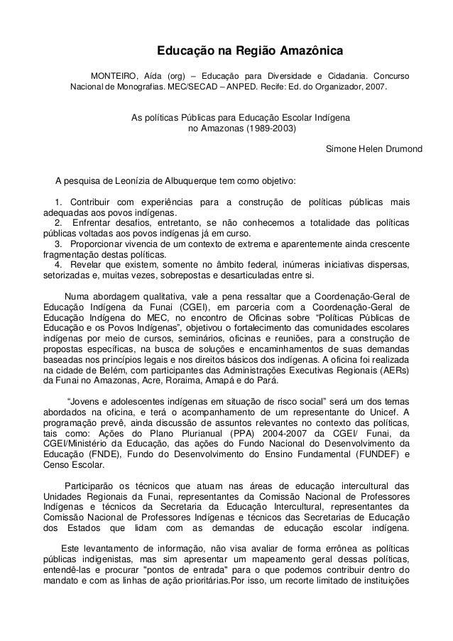 Educação na Região Amazônica MONTEIRO, Aída (org) – Educação para Diversidade e Cidadania. Concurso Nacional de Monografia...