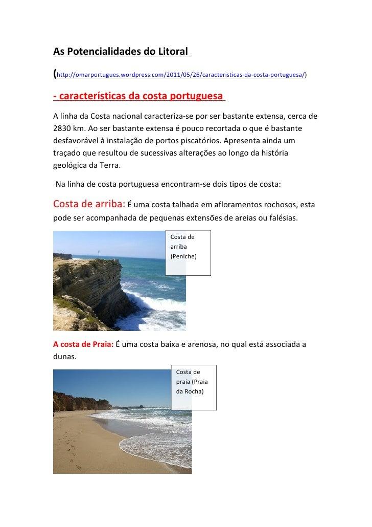 As Potencialidades do Litoral(http://omarportugues.wordpress.com/2011/05/26/caracteristicas-da-costa-portuguesa/)- caracte...
