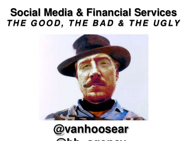 Social Media and Financial Services: The Good, The Bad And The Ugly Slide 2