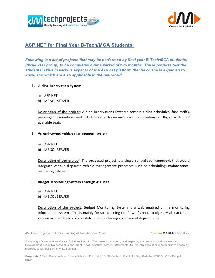 ASP.NET for Final Year B-Tech/MCA Students:Following is a list of projects that may be performed by final year B-Tech/MCA ...