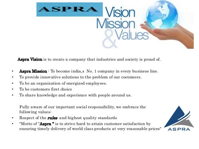 Aspra Industries Limited services to achieve complete customer satisfaction by consistently matching or exceeding expectat...