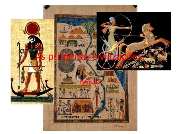 As primeiras civilizações  Egipto