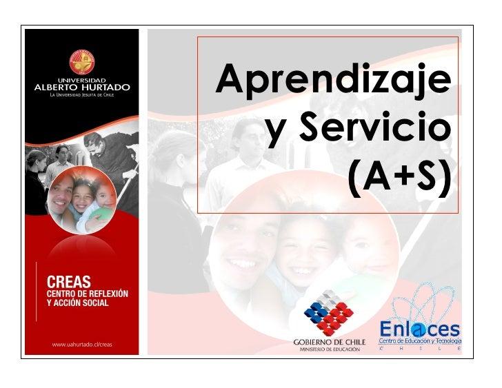 Aprendizaje   y Servicio       (A+S)