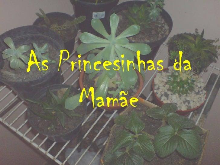 As Princesinhas da Mamãe<br />