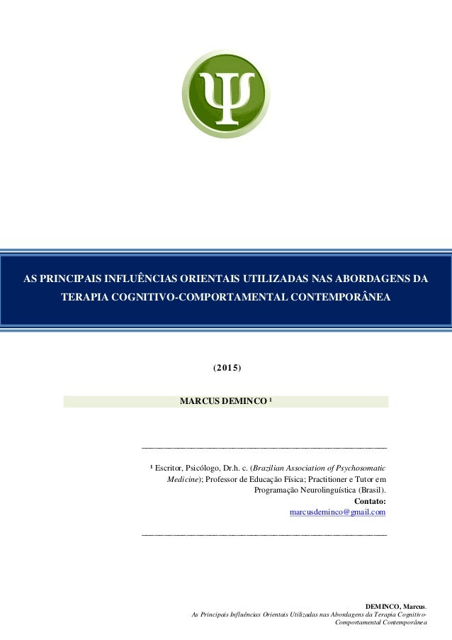DEMINCO, Marcus. As Principais Influências Orientais Utilizadas nas Abordagens da Terapia Cognitivo- Comportamental Contem...