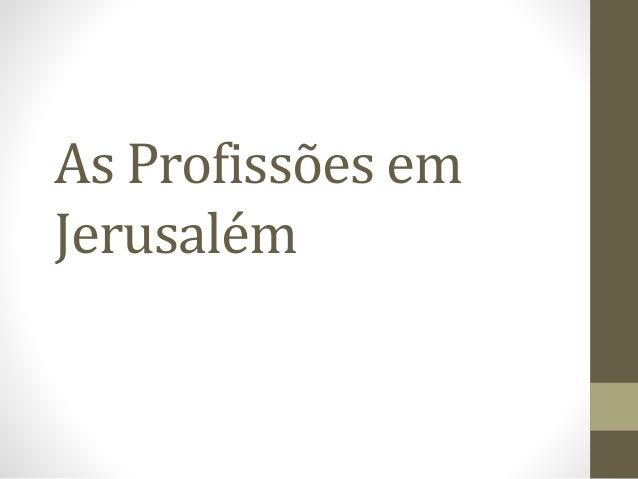 As Profissões em Jerusalém