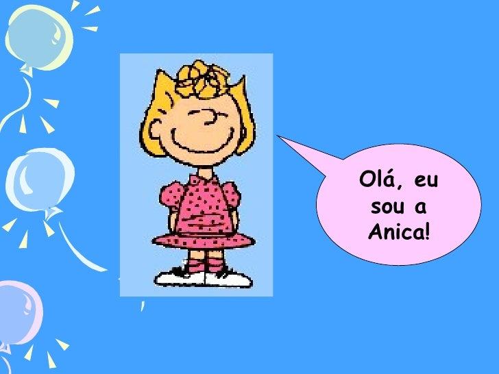 Olá, eu sou a Anica!