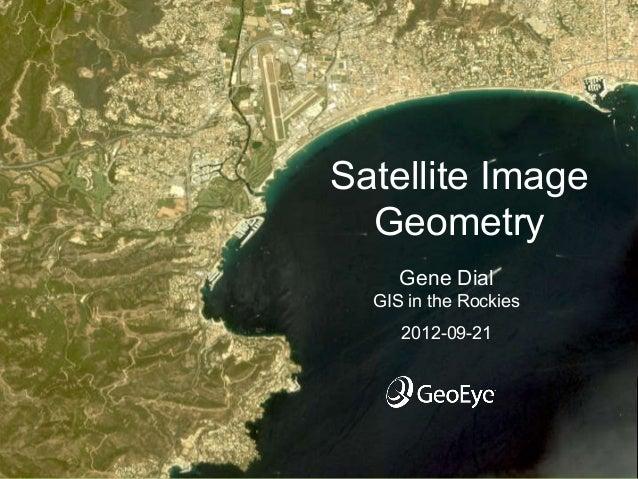Satellite Image  Geometry     Gene Dial  GIS in the Rockies     2012-09-21                       1