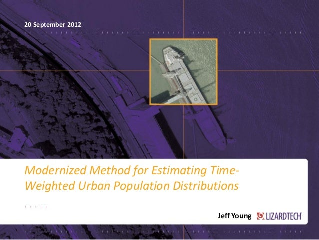 20 September 2012Modernized Method for Estimating Time-Weighted Urban Population Distributions                            ...