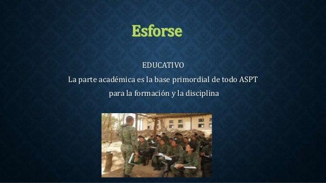 EDUCATIVO La parte académica es la base primordial de todo ASPT para la formación y la disciplina