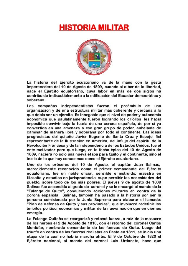 HISTORIA MILITAR La historia del Ejército ecuatoriano va de la mano con la gesta imperecedera del 10 de Agosto de 1809, cu...