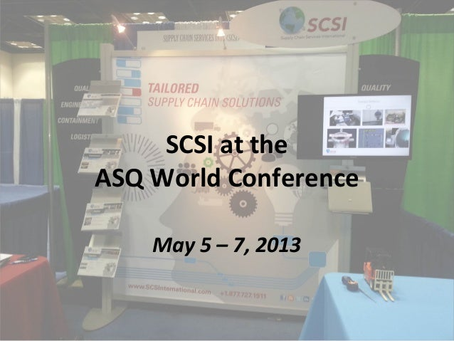 SCSI at theASQ World ConferenceMay 5 – 7, 2013