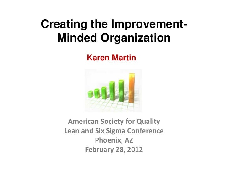 Creating the Improvement-   Minded Organization          Karen M i          K     Martin     American Society for Quality ...