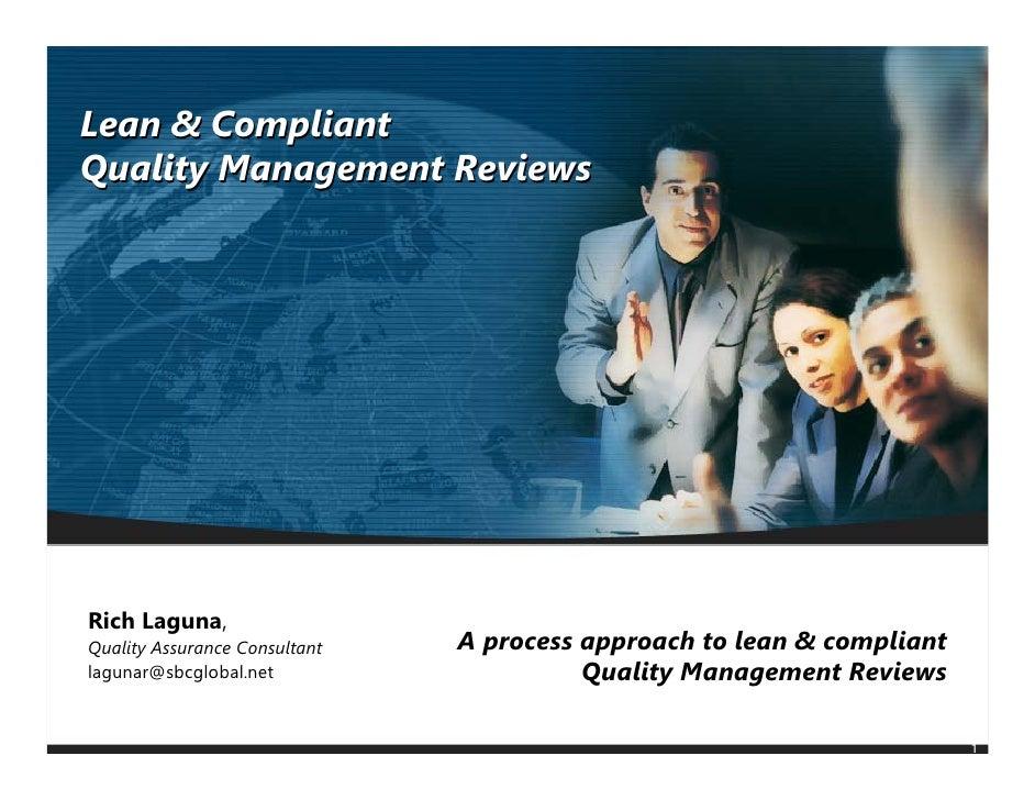 Lean & Compliant Quality Management Reviews     Rich Laguna, Quality Assurance Consultant   A process approach to lean & c...