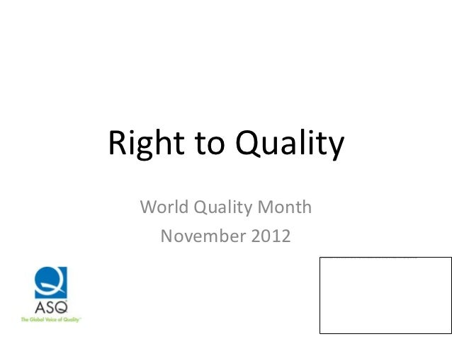Right to Quality  World Quality Month   November 2012