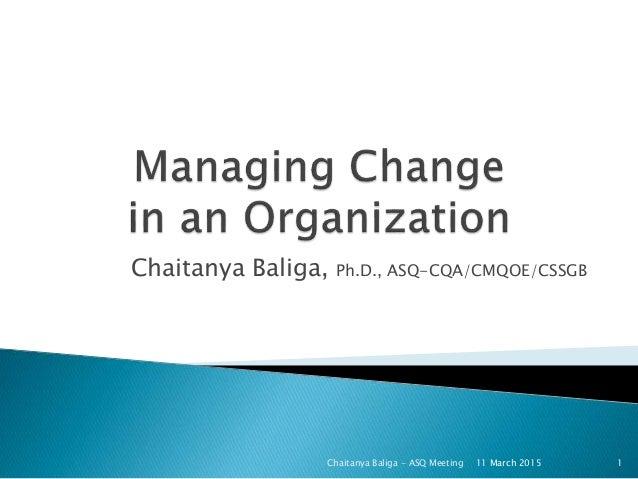 Chaitanya Baliga, Ph.D., ASQ-CQA/CMQOE/CSSGB Chaitanya Baliga - ASQ Meeting 111 March 2015