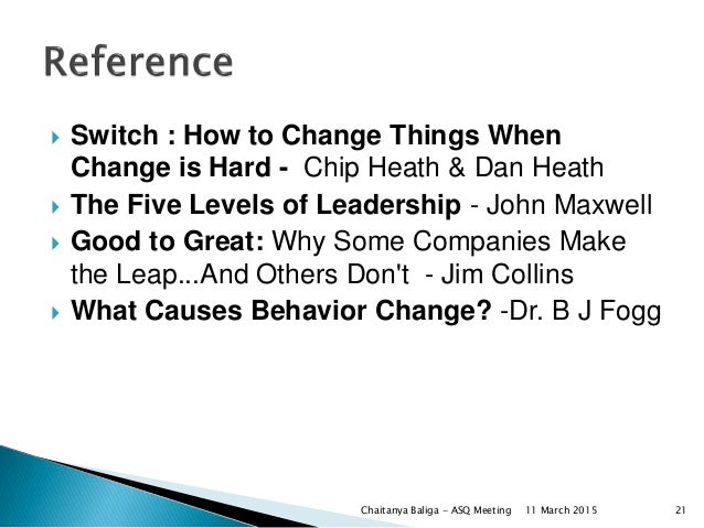  Switch : How to Change Things When Change is Hard - Chip Heath & Dan Heath  The Five Levels of Leadership - John Maxwel...