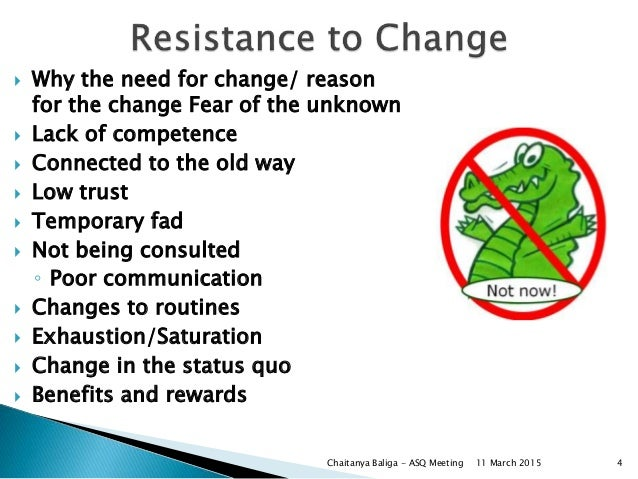  Why the need for change/ reason for the change Fear of the unknown  Lack of competence  Connected to the old way  Low...