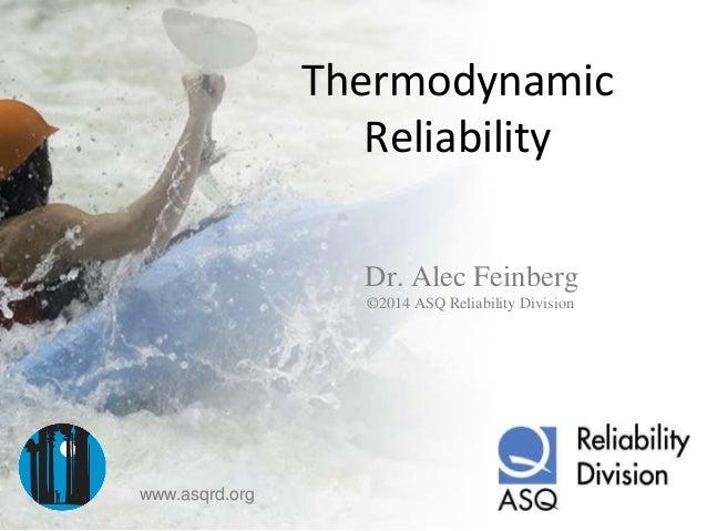 Alec Feinberg – DfRSoft 1 Thermodynamic Reliability Dr. Alec Feinberg ©2014 ASQ Reliability Division www.asqrd.org