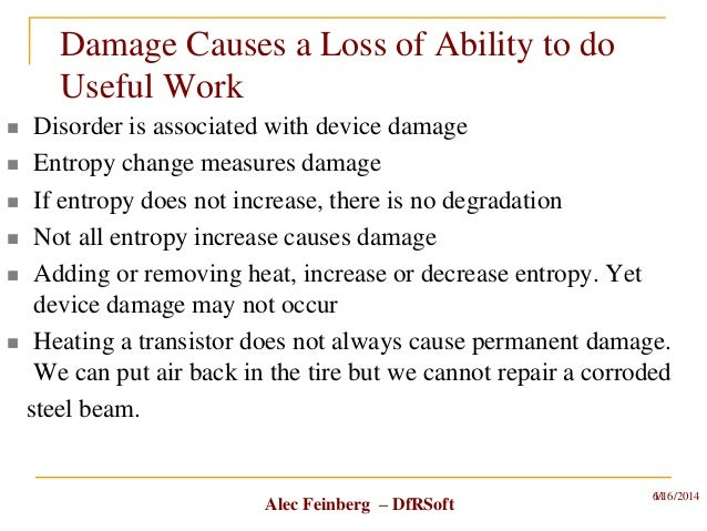 Alec Feinberg – DfRSoft Damage Causes a Loss of Ability to do Useful Work  Disorder is associated with device damage  En...