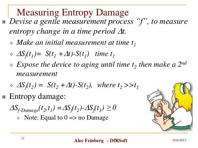 """Alec Feinberg – DfRSoft Measuring Entropy Damage 6/16/2014 13  Devise a gentle measurement process """"f"""", to measure entrop..."""