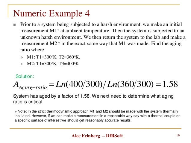 Alec Feinberg – DfRSoft  Prior to a system being subjected to a harsh environment, we make an initial measurement M1+ at ...